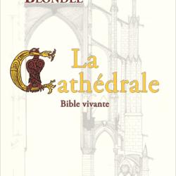 La Cathédrale - Bible vivante